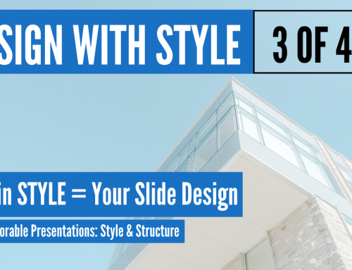 Mastering the Style & Structure of PowerPoint Design – Presentation Design Series 3 of 4