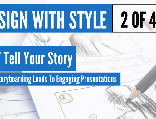 Storyboarding Helps You Create Awe-Inspiring Slide Design – Presentation Design Series 2 of 4
