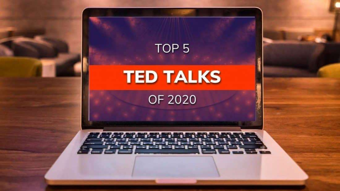 Top 5 TED Talks of 2020